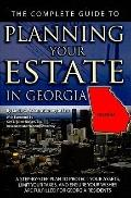 The Complete Guide to Planning Your Estate in Georgia: A Step-by-Step Plan to Protect Your A...