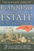 The Complete Guide to Planning Your Estate In North Carolina: A Step-By-Step Plan to Protect...
