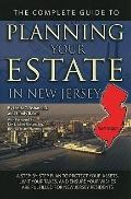 The Complete Guide to Planning Your Estate in New Jersey: A Step-by-Step Plan to Protect You...