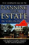 The Complete Guide to Planning Your Estate In Virginia: A Step-By-Step Plan to Protect Your ...