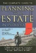 The Complete Guide to Planning Your Estate In Indiana: A Step-By-Step Plan to Protect Your A...