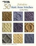 50 Fabulous Knit Aran Stitches (Leisure Arts #4530)