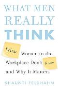 The Male Factor: The Unwritten Rules, Misperceptions, and Secret Beliefs of Men in the Workp...