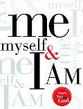 Me, Myself, and I AM