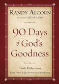 Ninety Days of God's Goodness : Daily Reflections That Shine Light on Personal Darkness