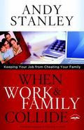 When Work and Family Collide : Keeping Your Job from Cheating Your Family