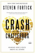 Crash the Chatterbox : Hearing God's Voice above All Others