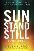 Sun Stand Still Devotional : A Forty-Day Experience of Daring Faith