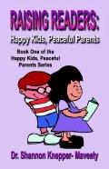 Raising Readers Happy Kids, Peaceful Parents
