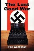The Last Good War: A Novel