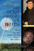 The Secret History Of Weeds