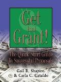 GET THAT GRANT! The Quick-Start Guide to Successful Proposals - SECOND EDITION