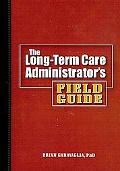 The Long-Term Care Administrator's Field Guide [With CDROM]