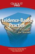 Evidence-Based Practice: A Guide for Nurses