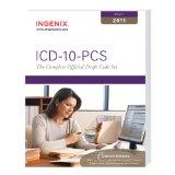 ICD-10-PCS: The Complete Official Draft Code Set (2011 Draft)