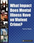 What Impact Does Mental Illness Have on Crime?