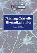 Thinking Critically : Biomedical Ethics