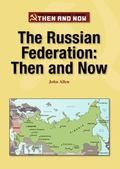Russian Federation : Then and Now