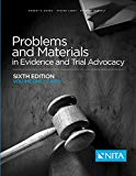 Problems and Materials in Evidence and Trial Advocacy: Sixth Edition Volume One/Cases (NITA)