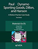 Paul v. Dynamo Sporting Goods, Dillon, and Hanson: A Motion Practice Case Study, Materials f...