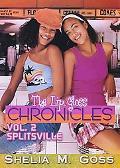 Splitsville: The Lip Gloss Chronicles