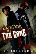 Knee Deep in the Game