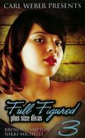 Full Figured 3: Carl Weber Presents