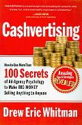 Cashvertising: How to Use More Than 100 Secrets of Ad-Agency Psychology to Make BIG MONEY Se...