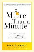 More Than a Minute: How to Be an Effective Leader and Manager in Todays Changing World