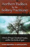Northern Tradition for the Solitary Practitioner: A Book of Prayer, Devotional Practice, and...