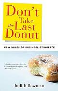Don't Take the Last Donut: New Rules of Business Etiquette