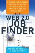 The Web 2.0 Job Finder: Winning Strategies to Get the Job You Want From Fortune 500 Hiring Pros
