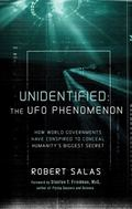 Unidentified - The UFO Phenomenon : How World Governments Have Conspired to Conceal Humanity...