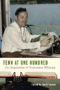 Tenn at One Hundred: The Reputation of Tennessee Williams