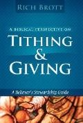 Biblical Perspective on Tithing and Giving: A BelieverS Stewardship Guide
