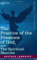 Practice of the Presence of God, and the Spiritual Maxims