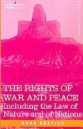 Rights of War and Peace: Including the Law of Nature and of Nations