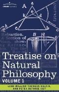 Treatise on Natural Philosophy: Volume 1