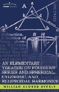 An Elementary Treatise on Fourier's Series and Spherical, Cylindric, and Ellipsoidal Harmoni...