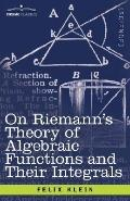 On Riemann's Theory of Algebraic Functions and Their Integrals: A Supplement to the Usual Tr...