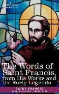 Words of Saint Francis, from His Works and the Early Legends