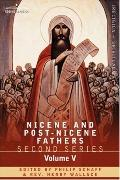 Nicene and Post-Nicene Fathers: Second Series Volume V Gregory of Nyssa