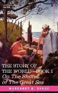 On the Shores of the Great Sea, Book I of the Story of the World