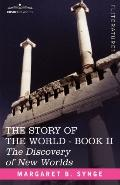Discovery of New Worlds, Book II of the Story of the World