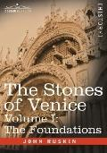 Stones of Venice -: The Foundations