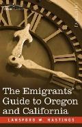 The Emigrants' Guide to Oregon and Californi