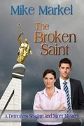 Then Broken Saint : A Detectives Seagate and Miner Mystery