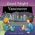 Good Night Vancouver (Good Night Our World series)