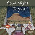 Good Night Texas (Good Night Our World series)