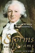 Storms and Dreams The Life of Louis De Bougainville
